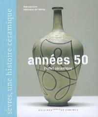 Années 50, l'effet céramique