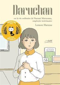 Daruchan ou La vie ordinaire de Narumi Maruyama, employée intérimaire