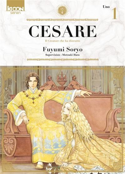 Cesare : il creatore che ha distrutto. Volume 1