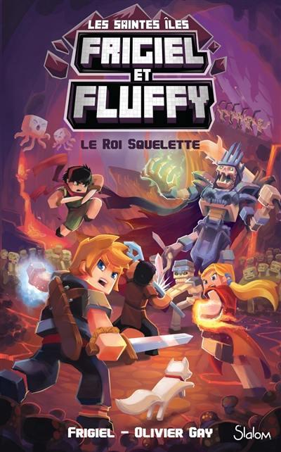 Frigiel et Fluffy. Volume 3, Le roi Squelette