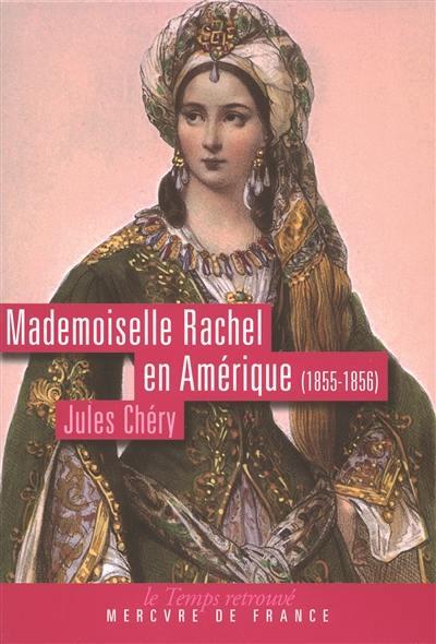 Mademoiselle Rachel en Amérique (1855-1856)
