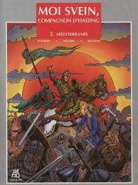 Moi Svein, compagnon d'Hasting. Volume 2, Méditerranée