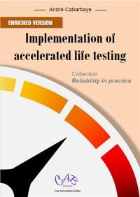 Implementation of accelerated life testing