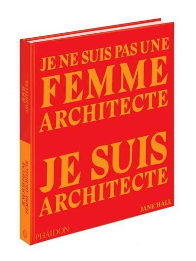 Je ne suis pas une femme architecte