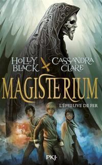 Magisterium. Volume 1, L'épreuve de fer