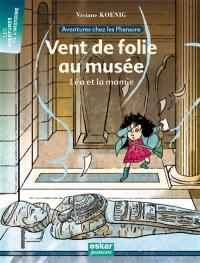 Aventures chez les pharaons. Vol. 1. Vent de folie au musée : Léa et la momie