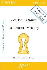 Les mains libres, Paul Eluard-Man Ray