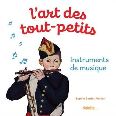 L'art des tout-petits : instruments de musique