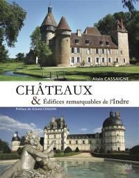 Châteaux & édifices remarquables de l'Indre