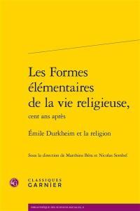 Les formes élémentaires de la vie religieuse, cent ans après