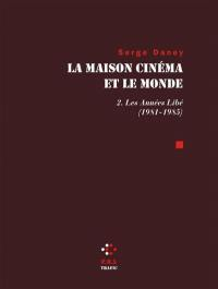 La maison cinéma et le monde. Volume 2, Les années Libé