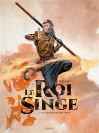 Le roi singe. Volume 2, Le voyage en Occident