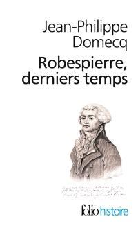 Robespierre, derniers temps; La littérature comme acupuncture