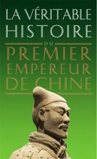 La véritable histoire du premier empereur de Chine