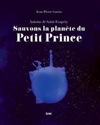Sauvons la planète du Petit Prince