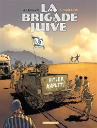 La Brigade juive. Volume 1, Vigilante