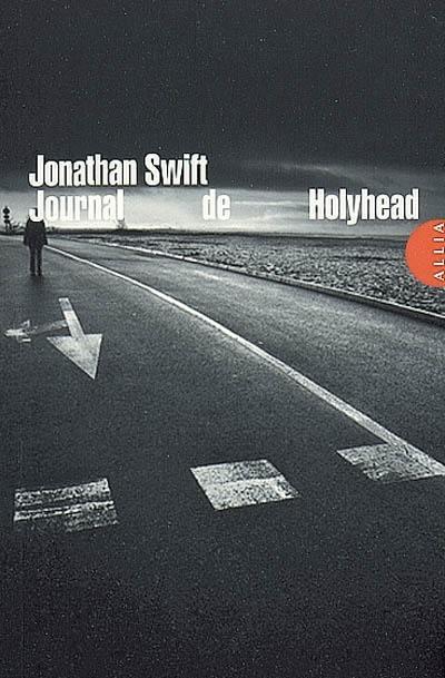 Journal de Holyhead; Suivi de Poèmes de Holyhead
