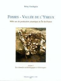 Fosses - Vallée de L'Ysieux. Volume 1, Les données archéologiques et historiques
