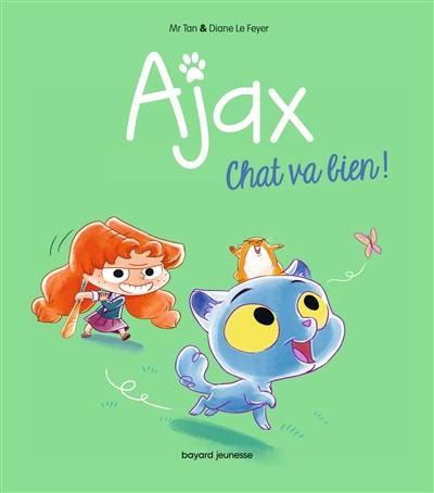 Ajax. Volume 1, Chat va bien !