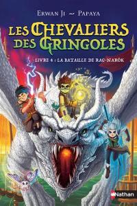 Les chevaliers des Gringoles. Volume 4, La bataille de Rag-Narok