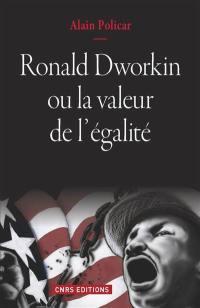Ronald Dworkin ou La valeur de l'égalité