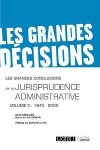Les grandes conclusions de la jurisprudence administrative. Volume 2, 1940-2000