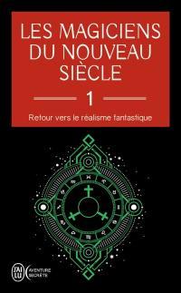 Les magiciens du nouveau siècle. Volume 1,