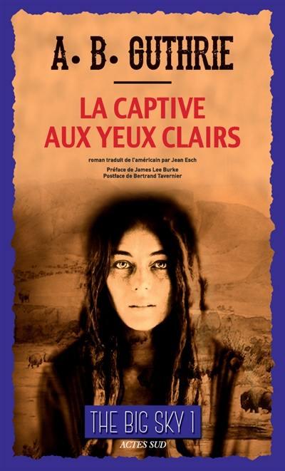 The big sky, La captive aux yeux clairs, Vol. 1