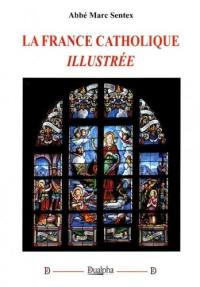 La France catholique  illustrée