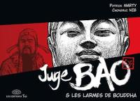Juge Bao. Volume 5, Juge Bao & les larmes de Bouddha