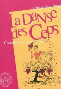 La danse des ceps : chronique de vignes en partage