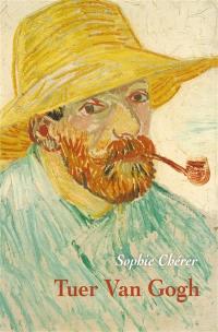 Tuer Van Gogh