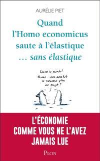 Quand l'homo economicus saute à l'élastique... sans élastique