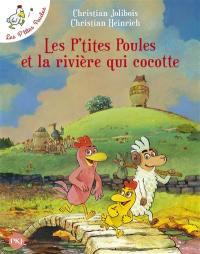 Les p'tites poules. Vol. 18. Les p'tites poules et la rivière qui cocotte