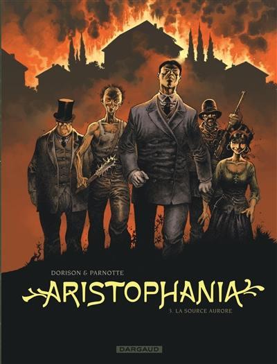 Aristophania. Volume 3, La source Aurore