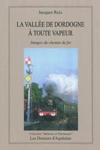 La Dordogne à toute vapeur