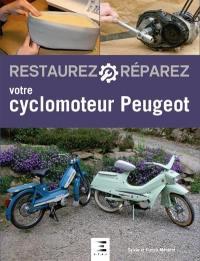 Restaurez, réparez votre cyclomoteur Peugeot