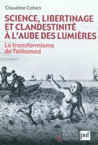 Science, libertinage et clandestinité à l'aube des Lumières : le transformisme de Telliamed