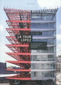 La Tour Lopez, la renaissance d'une belle endormie