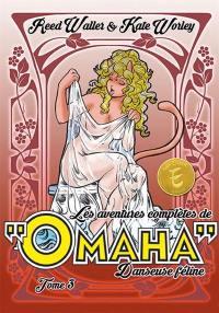 Les aventures complètes de Omaha, danseuse féline. Volume 3,