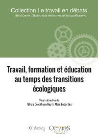 Travail, formation et éducation au temps des transitions écologiques