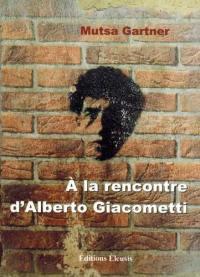 A la rencontre d'Alberto Giacometti