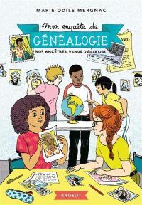 Mon enquête de généalogie, Nos ancêtres venus d'ailleurs