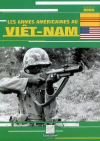 Les armes américaines au Viêt-Nam