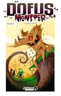 Dofus monster. Volume 1, Le chêne mou