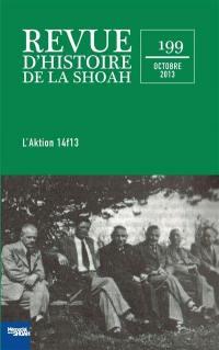Revue d'histoire de la Shoah. n° 199, De l'Aktion T4 à l'Aktion 14f13
