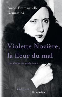 Violette Nozière, la fleur du mal