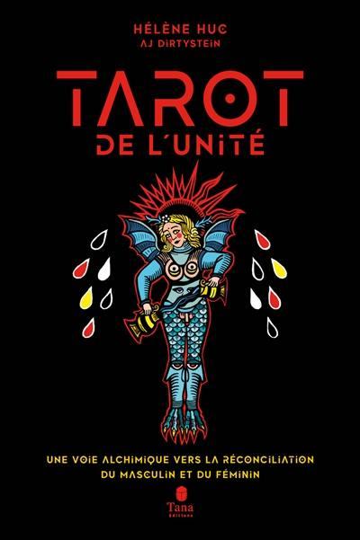 Le tarot de l'unité : une voie alchimique vers la réconciliation du masculin et du féminin