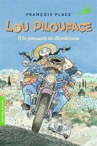 Lou Pilouface. Volume 10, A la poursuite du stradivarius