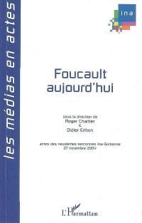 Foucault aujourd'hui
